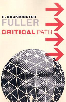 Critical Path By Fuller, R. Buckminster
