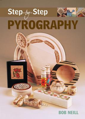 Step-by-step Pyrography By Neill, Bob